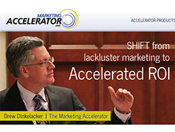 Drew Dinkelacker is The Marketing Accelerator